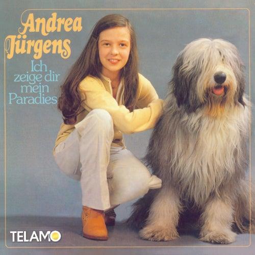 Ich zeige dir mein Paradies von Andrea Jürgens