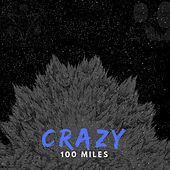 Crazy by 100 Miles
