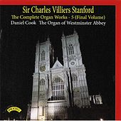 Stanford: The Complete Organ Works, Vol. 5 by Daniel Cook