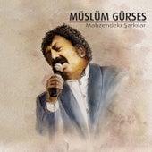 Mahzendeki Şarkılar by Müslüm Gürses