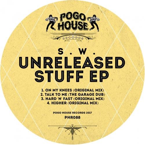 Unreleased Stuff - Single by S.W.