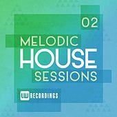 Melodic House Sessions, Vol. 2 - EP by Various Artists