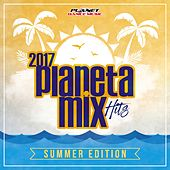 Planeta Mix Hits 2017: Summer Edition - EP by Various Artists