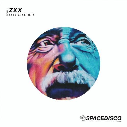 Feel so Good by ZXX