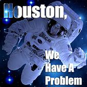 Houston, We Have a Problem by Various Artists