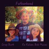 Fatherhood by Ra-Kalam Bob Moses