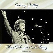The Rock and Roll Story (Remastered 2017) by Conway Twitty