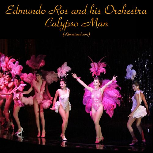 Calypso Man (Remastered 2017) by Edmundo Ros