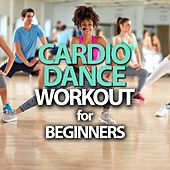Cardio Dance Workout For Beginners by Various Artists
