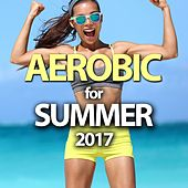 Aerobic For Summer 2017 von Various Artists