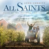 All Saints Original Motion Picture Soundtrack by Original Motion Picture Soundtrack