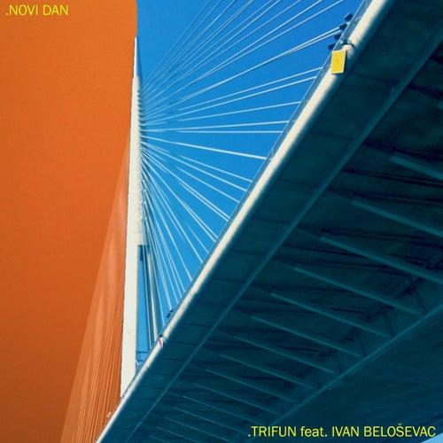 Novi Dan by Trifun