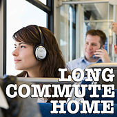 Long Commute Home von Various Artists