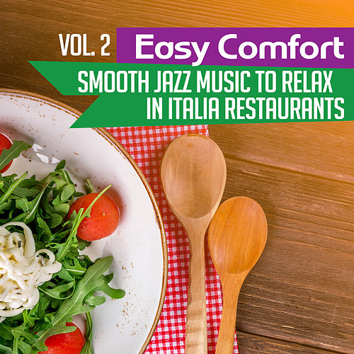 Easy Comfort Vol. 2 (Smooth Jazz Music to Relax in Italia Restaurants – Tuscany Lunch, Romantic Sax Background, Best Instrumental Chill) de Background Instrumental Music Collective