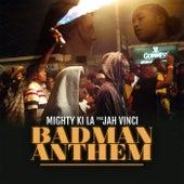 Badman Anthem by Mighty ki la