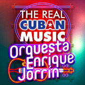 The Real Cuban Music - Orquesta Enrique Jorrín (Remasterizado) by Enrique Jorrin