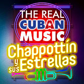 The Real Cuban Music - Chappottín y Sus Estrellas (Remasterizado) by Chappottín y Sus Estrellas