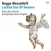 Locked out of Heaven by Bugge Wesseltoft