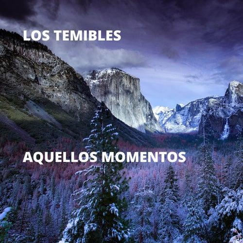 Aquellos Momentos by Los Temibles