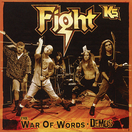 K5 - The War Of Words Demos von Fight