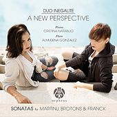 A New Perspective - Sonatas by Martinu, Brotons & Franck by Duo Inegalite