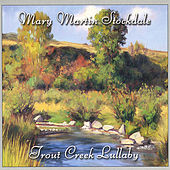 Play & Download Trout Creek Lullaby by Mary Martin | Napster