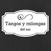 Tangos y Milongas del Sur by Various Artists