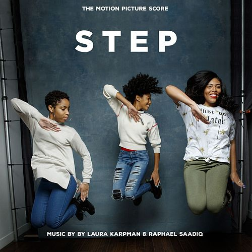 Step: The Motion Picture Score by Raphael Saadiq
