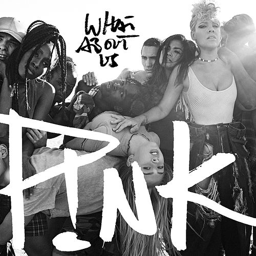 What About Us by Pink
