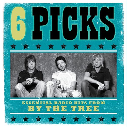 6 PICKS: Essential Radio Hits - EP by By The Tree
