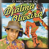 O Melhor de Djalma Oliveira by Djalma Oliveira