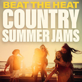 Beat The Heat Country Summer Jams by Various Artists