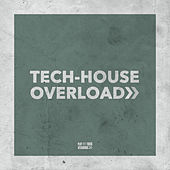 Tech-House Overload by Various Artists