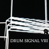 Drum Signal VIII by Various Artists