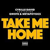 Take Me Home (feat. Qwote & Metaphysics) by Curille David