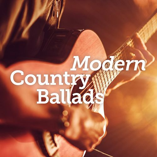 Modern Country Ballads by Various Artists