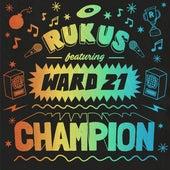Champion by Rukus