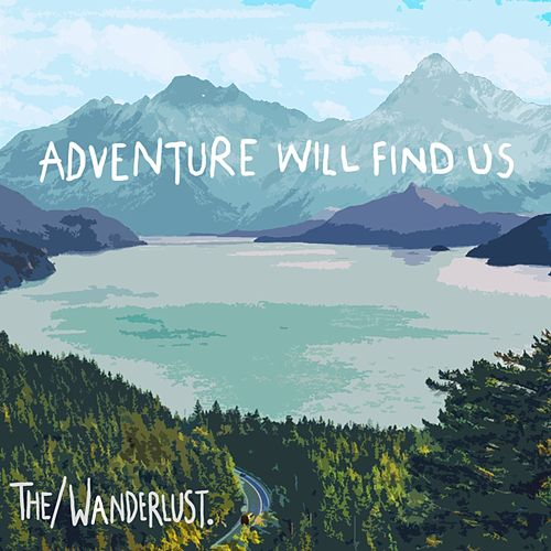 Adventure Will Find Us by The The