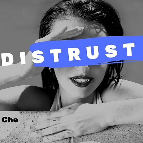 Distrust by Che