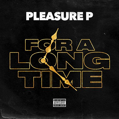 For a Long Time by Pleasure P