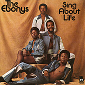 Sing About Life by The Ebonys