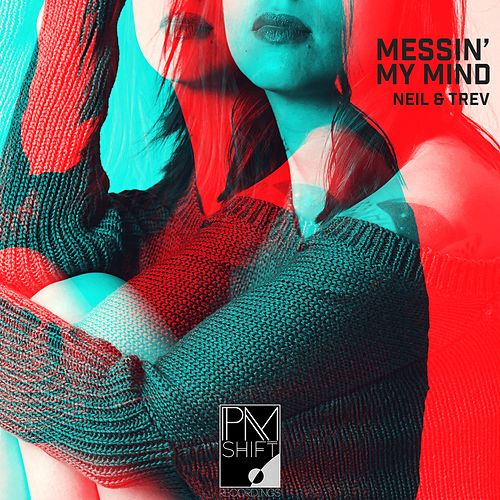 Messin' My Mind by Neil