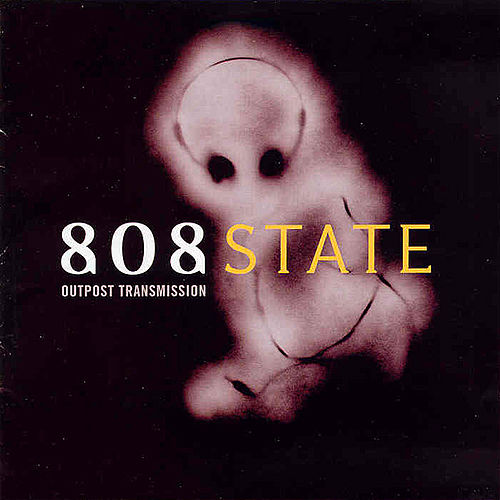 Play & Download Outpost Transmission by 808 State | Napster