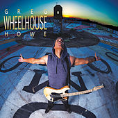 Wheelhouse by Greg Howe