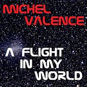 A Flight in My World by Michel Valence