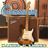 Naked and Dimed by Psychedelic Mooj
