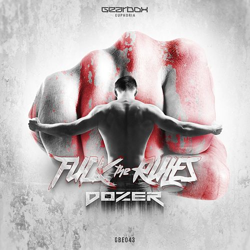F#ck The Rules by Dozer