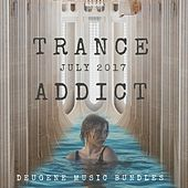 Trance Addict July 2017 - EP by Various Artists
