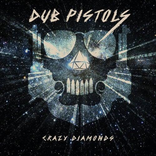 Crazy Diamonds by Dub Pistols
