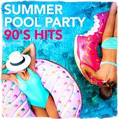 Summer Pool Party 90's Hits by Various Artists